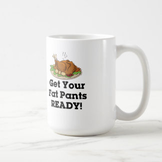 Get Your Fat Pants Ready Coffee Mug
