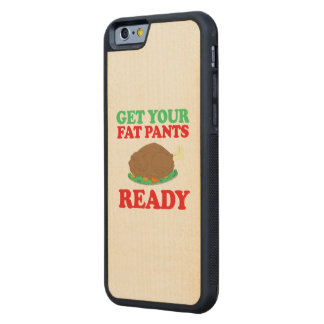 Get your fat pants ready -- Holiday Humor Carved® Maple iPhone 6 Bumper Case