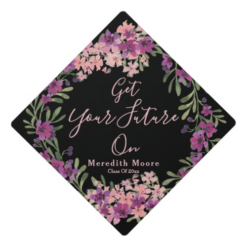 Get Your Future On Floral Graduation Cap Topper