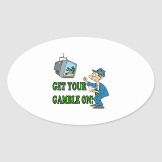 Get Your Gamble On 2 Oval Sticker