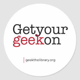 Get your geek on classic round sticker