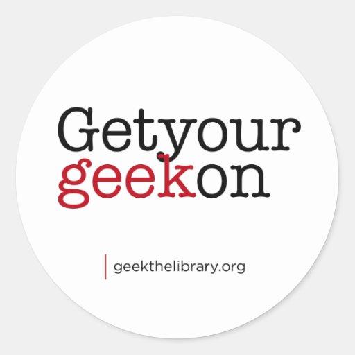 Get your geek on classic round sticker