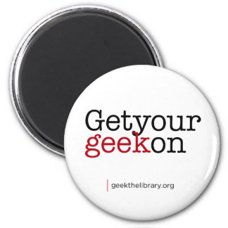 Get your geek on 2 inch round magnet