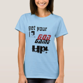 Get Your GOD Game UP! T-Shirt