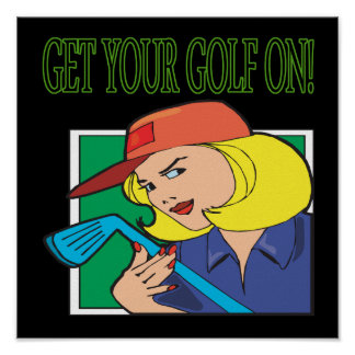 Get Your Golf On Poster