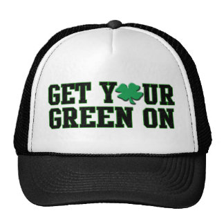 Get Your Green On Trucker Hat