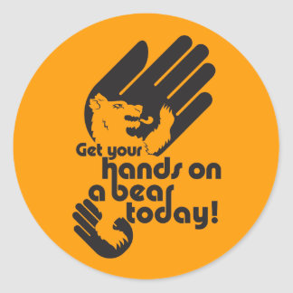Get your hands on a bear today classic round sticker