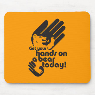 Get your hands on a bear today mouse pad