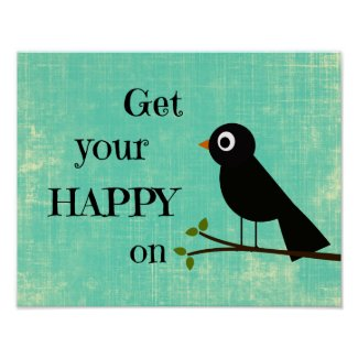 Get your happy on Quote Poster