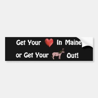 Get Your Heart in Maine ©  by Eva Viola Atwater Bumper Sticker