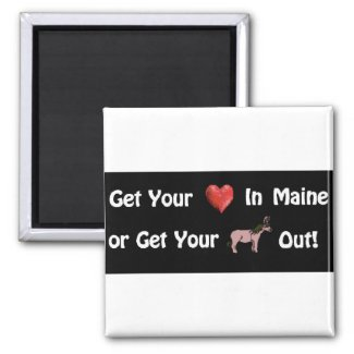 Get Your Heart in Maine ©  by Eva Viola Atwater Magnet