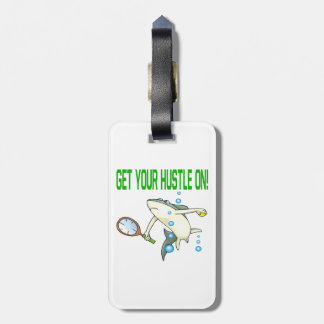 Get Your Hustle On.png Bag Tag