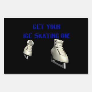 Get Your Ice Skating On Signs