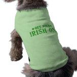Get Your Irish On Pet Tshirt