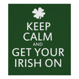Get your Irish On Poster