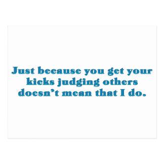 Get your kicks judging others postcard
