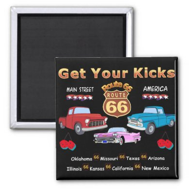 Get your kicks. Route 66 t-shirts and gifts Magnet