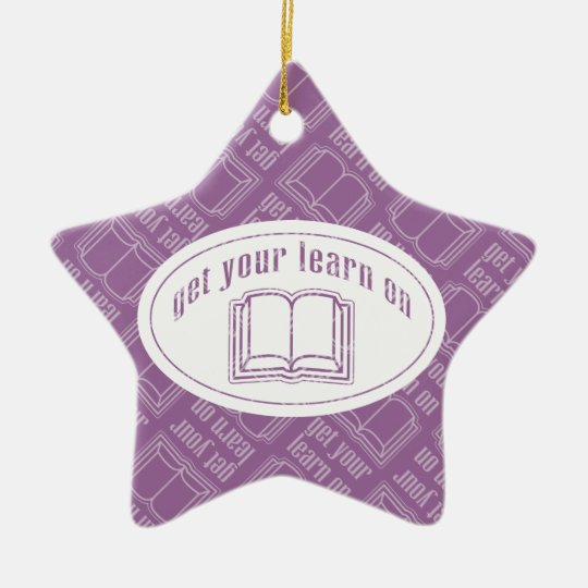 Get Your Learn On Ceramic Ornament