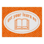 Get Your Learn On Posters