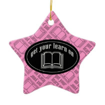 Get Your Learn On School Book Ceramic Ornament