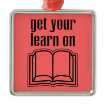 Get Your Learn On School Book Metal Ornament
