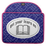 Get Your Learn On Sleeve For MacBook Pro