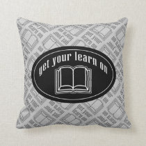 Get Your Learn On Throw Pillow