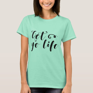 Get Your Life Typography T-Shirt