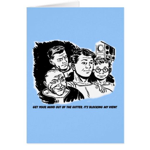 Get your  mind out of the gutter. Humor Card