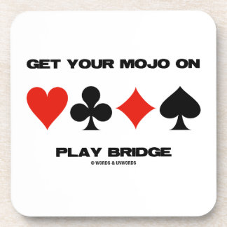Get Your Mojo On Play Bridge (Four Card Suits) Beverage Coasters