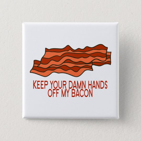 Get Your Own Bacon Button