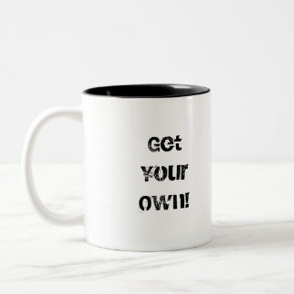 Get Your Own!, THIS is MY CUP! Two-Tone Coffee Mug