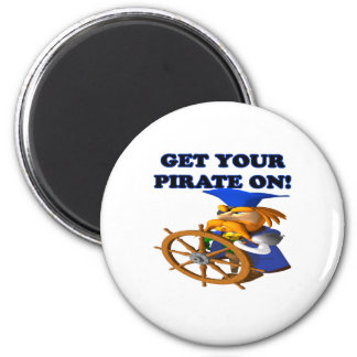 Get Your Pirate On Fridge Magnet