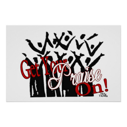 Get Your Praise On Framed Art Posters : Zazzle
