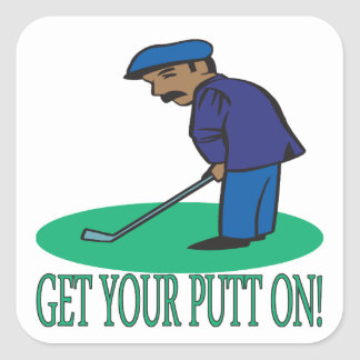 Get Your Putt On Square Sticker