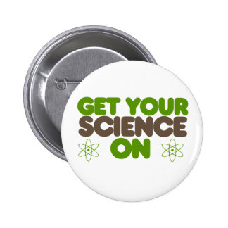 Get your Science on 2 Inch Round Button