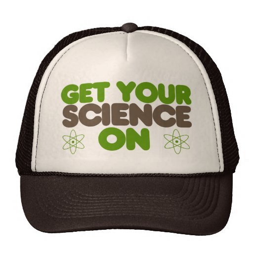 Get your Science on Trucker Hat