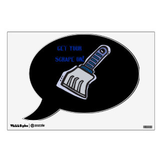 Get Your Scrape On Wall Sticker