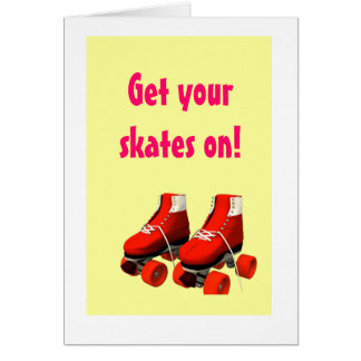 Get your skates on Greeting card
