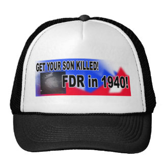 Get your son killed FDR Hats