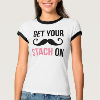 Get Your Stach On T-Shirt