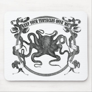 Get Your Tentacles Offa Me Mouse Pad