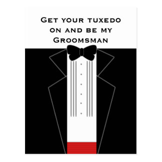 Get your tuxedo on and be my Groomsman postcard