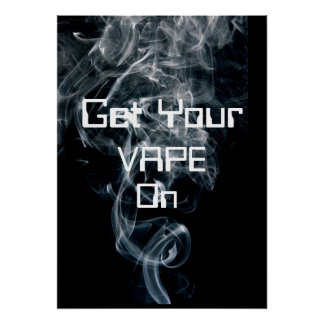 Get Your Vape On Smoke High Quality Poster