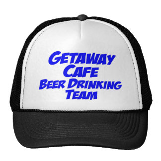 Getaway Cafe Beer Drinking Team Trucker Hat