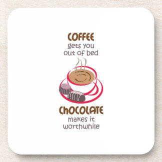 GETS YOU OUT OF BED COASTER