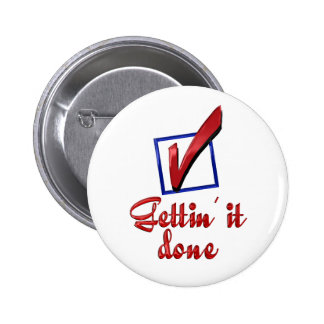 Gettin it Done Pinback Button
