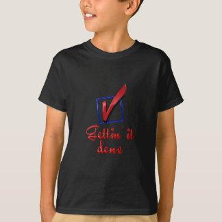 Gettin it Done T-Shirt