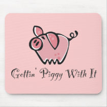 Gettin' Piggy With It Mouse Pad