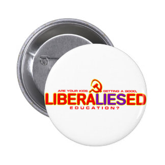 Getting a LIberaLIESed Educatoin? Buttons
